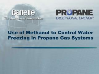 Use of Methanol to Control Water Freezing in Propane Gas Systems