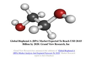 Global Bisphenol A  Market Size and Share to 2020.