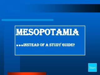 Mesopotamia … instead of a study Guide?