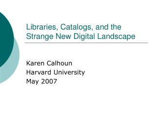 Libraries, Catalogs, and the Strange New Digital Landscape