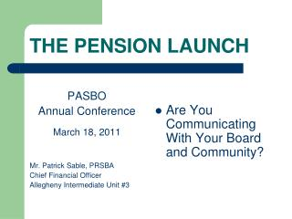 THE PENSION LAUNCH
