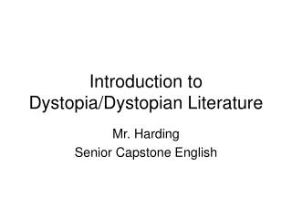 Introduction to Dystopia/Dystopian Literature