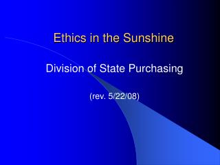 Ethics in the Sunshine