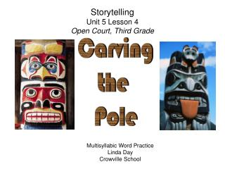 Storytelling Unit 5 Lesson 4 Open Court, Third Grade