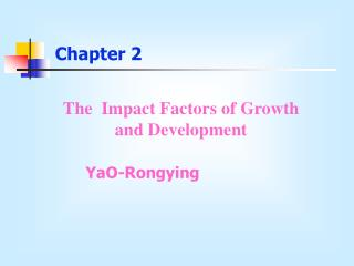 The  Impact Factors of Growth and Development