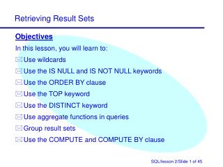 Objectives In this lesson, you will learn to: Use wildcards