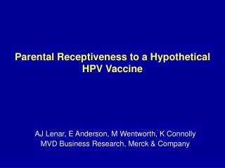 Parental Receptiveness to a Hypothetical HPV Vaccine