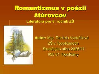 Romantizmus v poézii štúrovcov Literatúra pre 8. ročník ZŠ