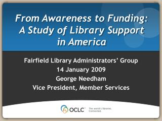 From Awareness to Funding: A Study of Library Support  in America