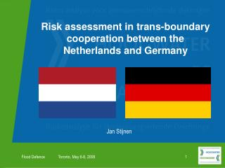 Risk assessment in trans-boundary cooperation between the Netherlands and Germany