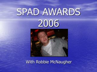 SPAD AWARDS 2006