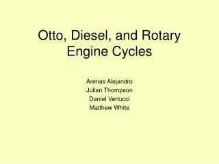 Otto, Diesel, and Rotary  Engine Cycles