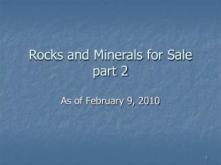Rocks and Minerals for Sale part 2