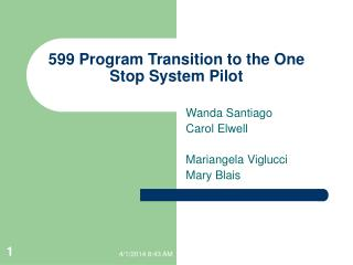 599 Program Transition to the One Stop System Pilot