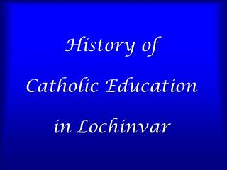 History of  Catholic Education in Lochinvar
