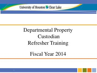 Departmental  Property  Custodian Refresher  Training Fiscal Year  2014