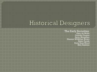 Historical Designers