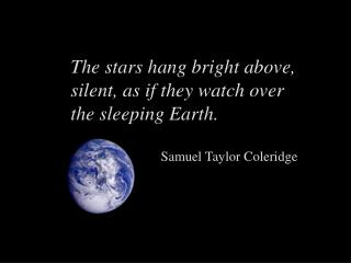 The stars hang bright above, silent, as if they watch over the sleeping Earth.