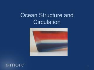 Ocean Structure and Circulation