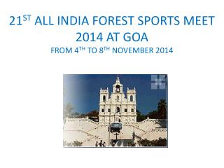 21 ST  ALL INDIA FOREST SPORTS MEET 2014  AT GOA FROM 4 TH  TO 8 TH  NOVEMBER 2014