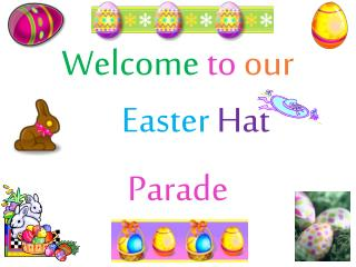 Welcome  to our Easter Hat Parade