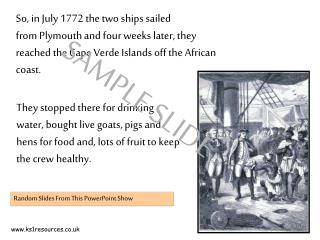 So, in July 1772 the two ships sailed  from Plymouth and four weeks later, they