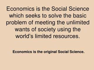 Economics is the original Social Science.