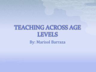 TEACHING ACROSS AGE LEVELS