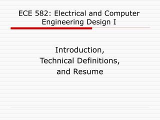 ECE 582: Electrical and Computer Engineering Design I