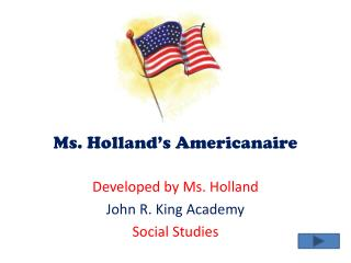 Ms. Holland's  Americanaire