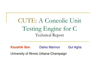 CUTE:  A Concolic Unit Testing Engine for C Technical Report