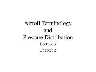 Airfoil Terminology and Pressure Distribution