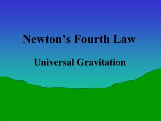 Newton's Fourth Law