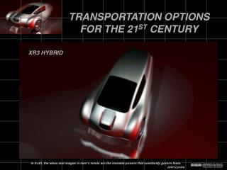 TRANSPORTATION OPTIONS FOR THE 21 ST  CENTURY