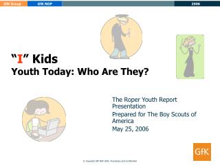 """ I "" Kids Youth Today: Who Are They?"