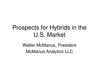 Prospects for Hybrids in the U.S. Market
