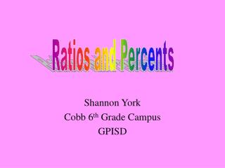 Shannon York Cobb 6 th  Grade Campus GPISD
