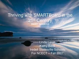 Thriving with SMARTBoard in the 21 st  Century SMART Version 9.5