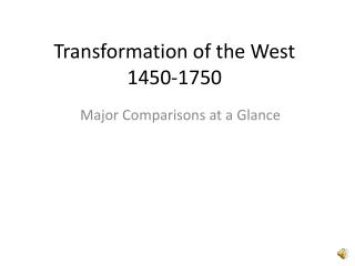 Transformation of the West 1450-1750