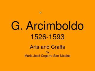 G. Arcimboldo 1526-1593