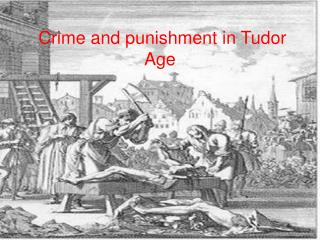 Crime and punishment in Tudor Age