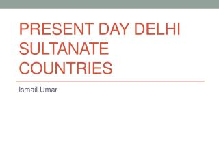 Present Day Delhi Sultanate Countries