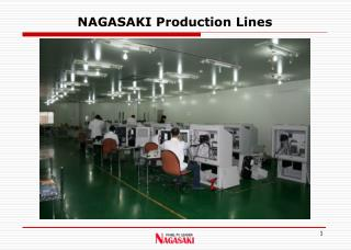 NAGASAKI Production Lines