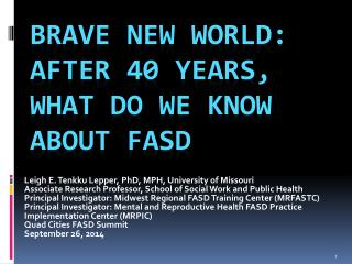 Brave new world: after 40 years, what do we know about  Fasd