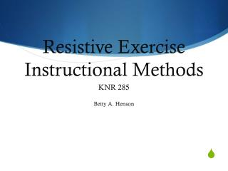 Resistive Exercise Instructional Methods