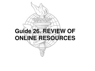 Guide 26. REVIEW OF ONLINE RESOURCES