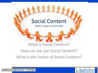 Social Content ASIDIC, Tampa Fl, March 2009