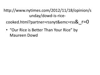 """Our Rice is Better Than Your Rice"" by Maureen Dowd"