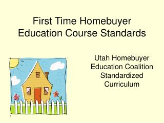 First Time Homebuyer Education Course Standards