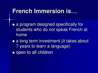 French Immersion is…